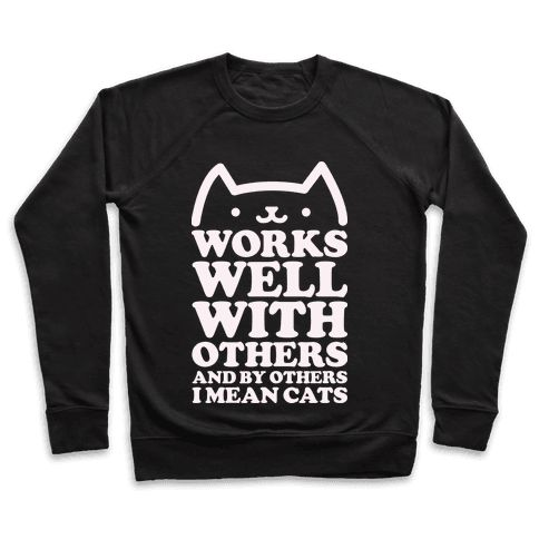 By Others I Mean Cats alt - Works well with others and by others I mean cats. This funny shirt is perfect for introverted cat lovers.