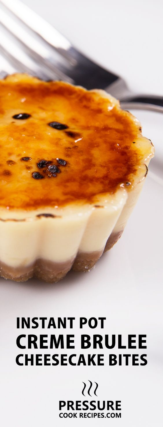 Instant Pot Cheesecake Creme Brulee Bites Recipe: Make these crowd-pleasing pressure cooker cheesecake bites. A luxuriously rich & dense cheesecake, matched with crisp buttery crust and crackable sweet caramel. Impress your guests with this taste of heaven in one bite!