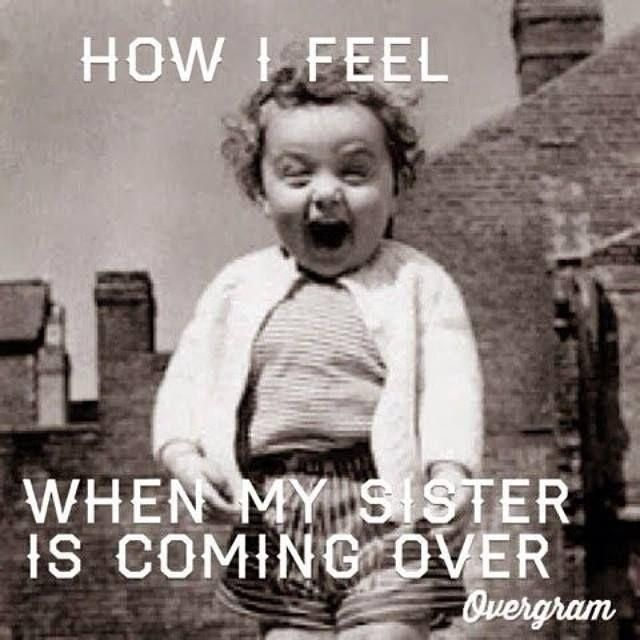 How I feel when my sister is coming over. Family quotes on PictureQuotes.com.