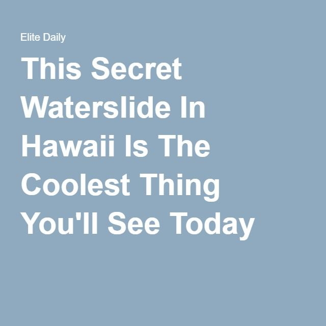 This Secret Waterslide In Hawaii Is The Coolest Thing You'll See Today