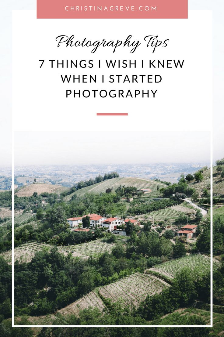 7 Things I Wish I Knew When I Started Photography