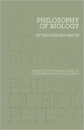 Philosophy of Biology (Princeton Foundations of Contemporary Philosophy), Peter Godfrey-Smith - Amazon.com
