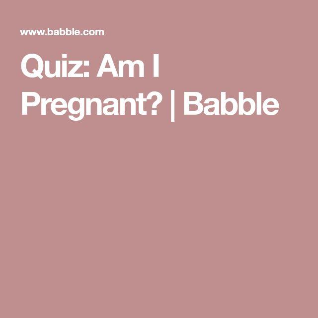 Quiz: Am I Pregnant? | Babble