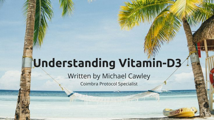 Understanding Vitamin D3 – Coimbra Protocol Lifestyle