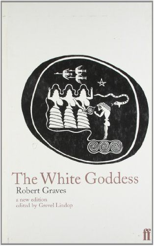 Download free The White Goddess: A Historical Grammar of Poetic Myth by Graves Robert (1999) Paperback pdf