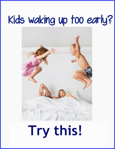 Kids waking up too early - Teach them to sleep later with this ONE idea! It works every time! Brilliant!!! :-)
