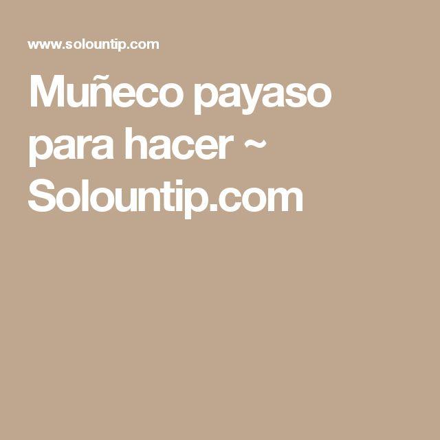 Muñeco payaso para hacer           ~            Solountip.com