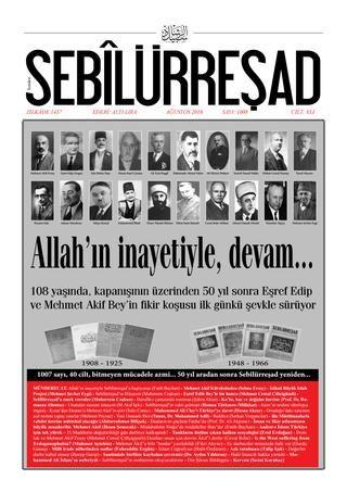 """Sebîlürreşad, Sayı: 1008 Cilt: 41,  Ağustos 2016  1908 yılında Eşref Edip ile Mehmet Akif Ersoy'un kuruculuğunu yaptığı Sebîlürreşad Mecmuası 1966 yılında kapanmıştı. 50 yıl aradan sonra Fatih Bayhan'ın yönetiminde tekrar yayınlanmaya başlanan Sebîlürreşad 14 Ağustos 2016 tarihli """"Allah'ın inayetiyle, devam..."""" manşetiyle ve 1008.sayı, Cilt: 41 ile okuyucusuyla buluştu."""