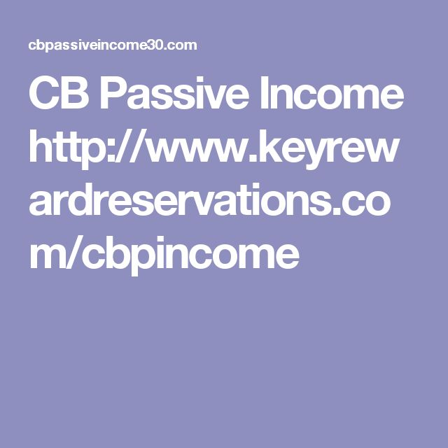 CB Passive Income http://www.keyrewardreservations.com/cbpincome