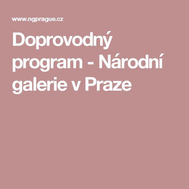 Doprovodný program - Národní galerie v Praze