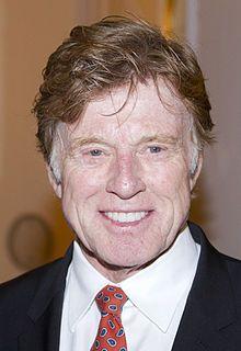 Robert Redford - actor, film director, producer, businessman, environmentalist, philanthropist, and founder of the Sundance Film Festival