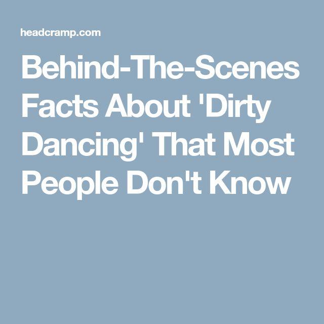 Behind-The-Scenes Facts About 'Dirty Dancing' That Most People Don't Know