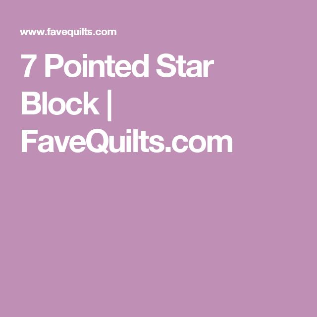 7 Pointed Star Block | FaveQuilts.com
