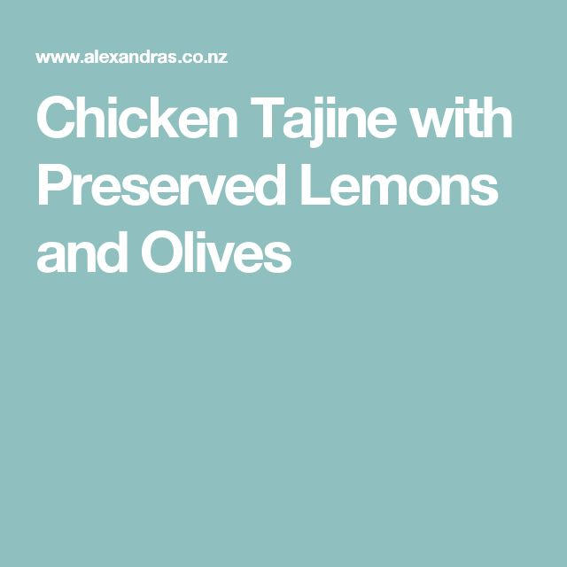 Chicken Tajine with Preserved Lemons and Olives