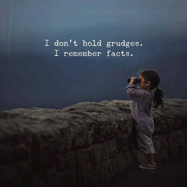 I don't hold grudges..