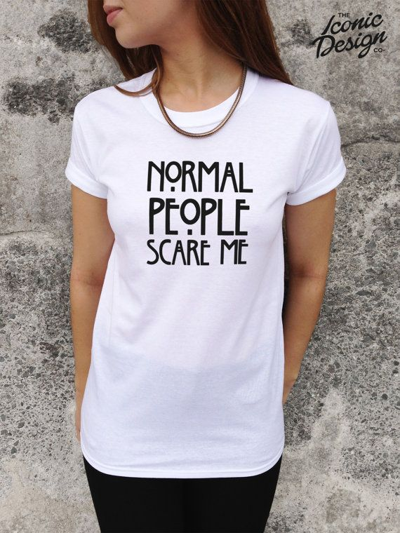 Normal People Scare Me Tshirt Top American por TheIconicDesignCo