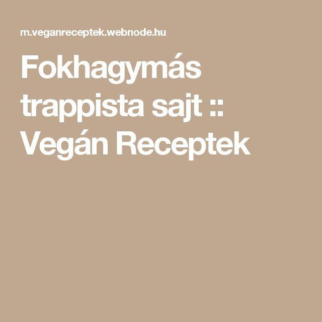 Fokhagymás trappista sajt :: Vegán Receptek