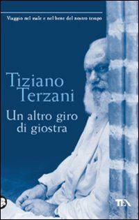 """""""Un altro giro di giostra"""" di Tiziano Terzani"""
