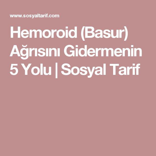 Hemoroid (Basur) Ağrısını Gidermenin 5 Yolu | Sosyal Tarif
