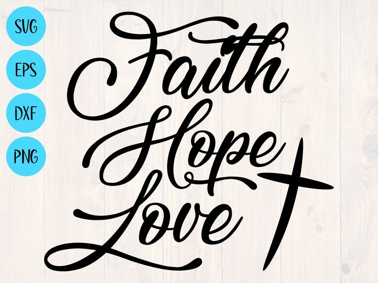 Download Faith hope love svg png eps dxf printable wall art for ...