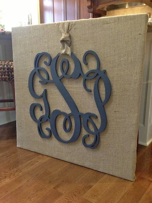 monogram on burlap covered canvas  wall art - buy an ugly canvas painting at DI (I find them for two or three bucks) and then cover with burlap - why have I not thought of this?!