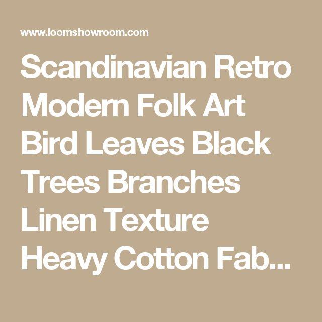 Scandinavian Retro Modern Folk Art Bird Leaves Black Trees Branches Linen Texture Heavy Cotton Fabric Drapery Fabric LHD116
