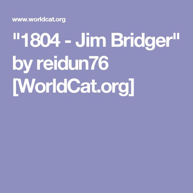 """1804 - Jim Bridger"" by reidun76 [WorldCat.org]"