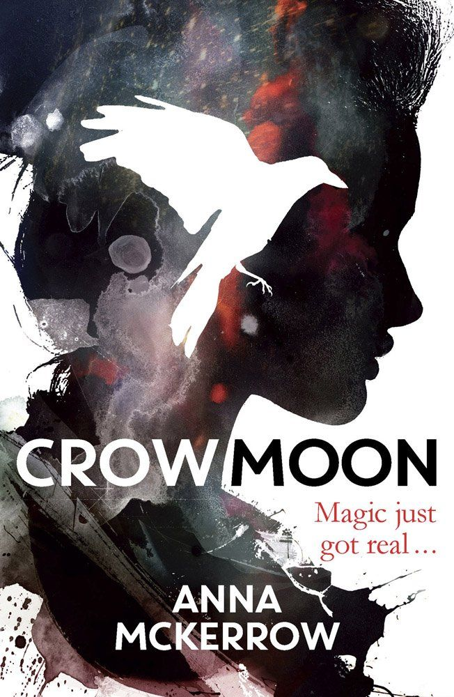 Crow Moon by Anna McKerrow • March 5, 2015 • Quercus Children's Books https://www.goodreads.com/book/show/23567756-crow-moon