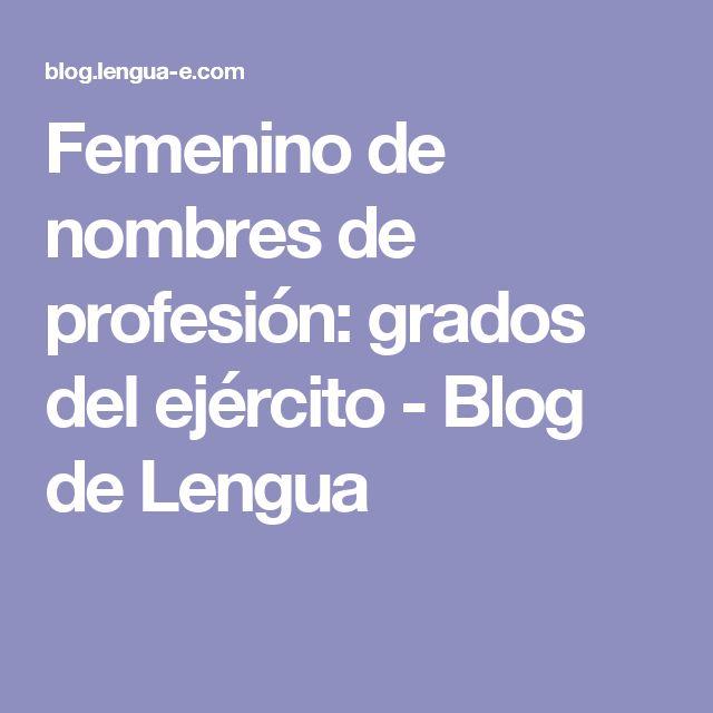 Femenino de nombres de profesión: grados del ejército - Blog de Lengua