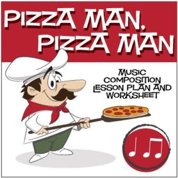Pizza Man, Pizza Man | Music Composition Lesson Plan (Digital Print) - https://www.teacherspayteachers.com/Product/Pizza-Man-Pizza-Man-Music-Composition-Lesson-Plan-Digital-Print-2429504