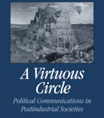 A Virtuous Circle: Political Communications in Postindustrial Societies (Communication, Society and Politics) PDF