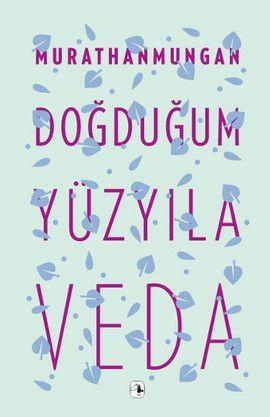 dogdugum yuzyila veda - murathan mungan - metis yayincilik http://www.idefix.com/kitap/dogdugum-yuzyila-veda-murathan-mungan/tanim.asp