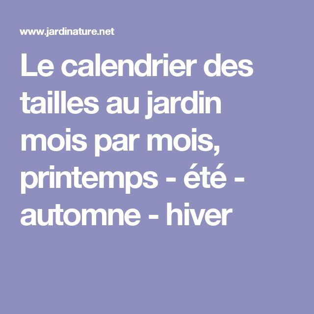 Le calendrier des tailles au jardin mois par mois, printemps - été - automne - hiver