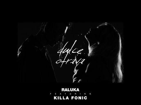 Raluka feat. Killa Fonic - Dulce Otrava (Official Video) - YouTube