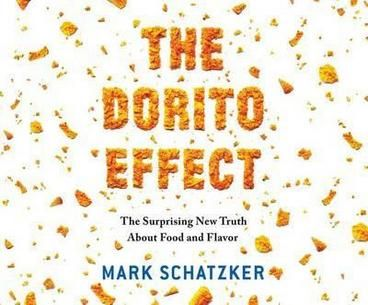 The Dorito Effect: The Surprising New Truth about Food and Flavor by Mark Schatzker.  Argues that the key to reversing America's health crisis lies in the overlooked link between nutrition and flavor, explaining how technologically advanced but plentiful foods have been rendered less nutritious and taste-appealing.