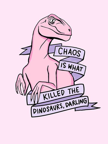 """This is a PRINT of my original drawing with the quote from the 1988 movie Heathers, """"Chaos is what killed the dinosaurs, darling"""". The artwork is printed on acid free white photo paper, sealed in an archival bag & backed with a sturdy board so t"""