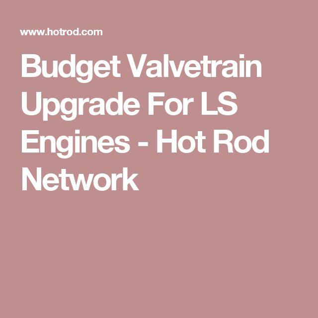 Budget Valvetrain Upgrade For LS Engines - Hot Rod Network