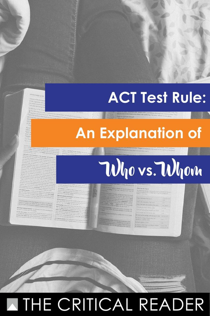 Pin now or read for later. What you need to know about using who/whom on the ACT exam.