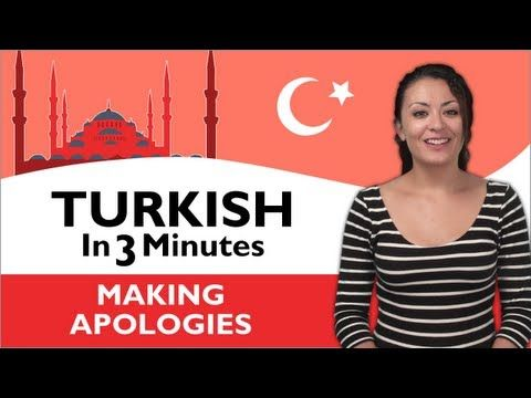 YouTube: Turkish in Three Minutes - Making Apologies — You're Canadian so this will probably be relevant for you.