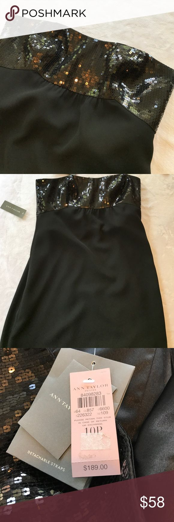 Ann Taylor Petites 10P Black Sequin Dress Beautiful for homecoming or the holidays! Ann Taylor Petites 10P Black Sequin Dress. New with tags, retailed $189. Strapless, but comes with detachable straps. Sequins are delicate and shift due to the manner they were sewn on. Recommend dry cleaning after wearing. Ann Taylor Petites Dresses Strapless