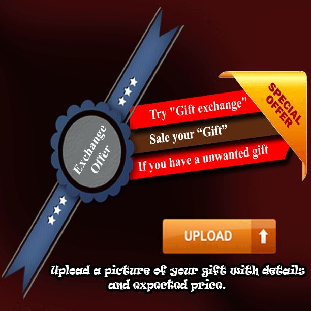 """Sale your gifts... If you have a unwanted gift and want exchange For it... Try """"Gift exchange""""  At www.iluxelife.com Upload a picture of your gift with details and expected price. we will get a exchange or will sell it."""