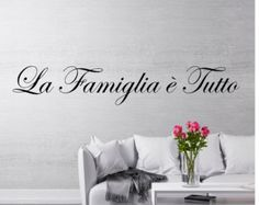 La Famiglia e Tutto wall decal, Family is everything Italian quote wall decal, The Family wall decal sticker