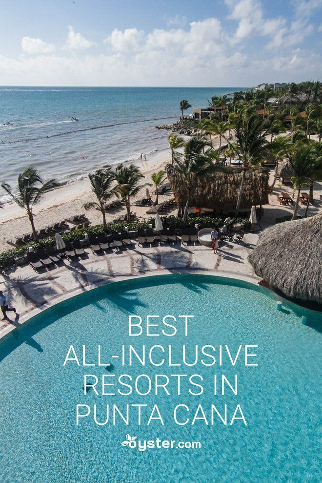 The 20 Best All-Inclusive Resorts in Punta Cana, Dominican Republic |  Oyster.com | Best all inclusive resorts, Inclusive resorts, All inclusive  resorts