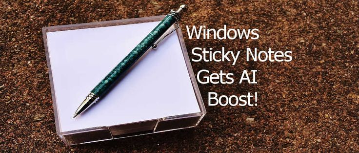Microsoft boosts Sticky Notes app with AI in latest Windows. Sticky Notes has been in Windows for years, but Microsoft has done little with it. It was almost forgotten, but it has just received a major update and has gained some impressive features.