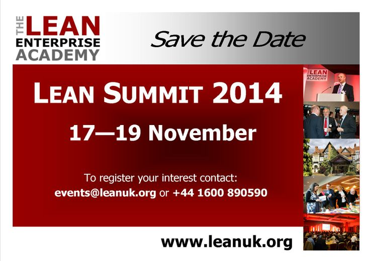 UK Lean Summit 2014 Details coming shortly - visit www.leanuk.org for updates