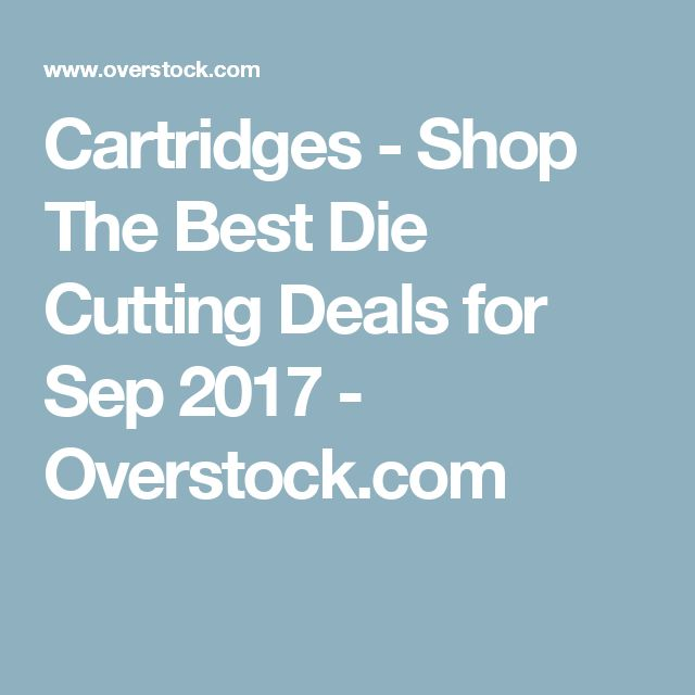 Cartridges - Shop The Best Die Cutting Deals for Sep 2017 - Overstock.com