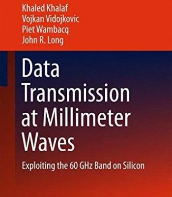 Data Transmission At Millimeter Waves: Exploiting The 60 Ghz Band On Silicon PDF