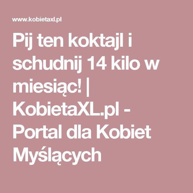 Pij ten koktajl i schudnij 14 kilo w miesiąc! |  KobietaXL.pl - Portal dla Kobiet Myślących