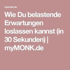 Wie Du belastende Erwartungen loslassen kannst (in 30 Sekunden)   myMONK.de
