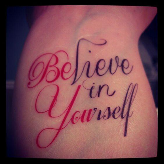 Frase: Believe in yourself - Tatuajes para Mujeres. Encuentra esta muchas ideas mas de Tattoos. Miles de imágenes y fotos día a día. Seguinos en Facebook.com/TatuajesParaMujeres!
